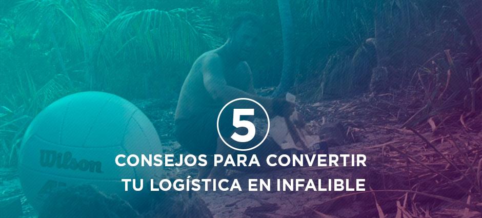 5 consejos para convertir tu logística en infalible