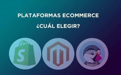 Plataformas ecommerce, ¿cuál elegir?